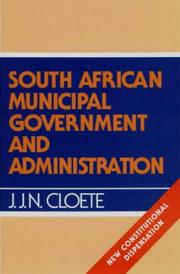 Cover of: South African municipal government and administration | Jacobus Johannes Nicolaas Cloete