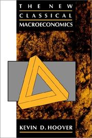 Cover of: The New Classical Macroeconomics | Kevin D. Hoover