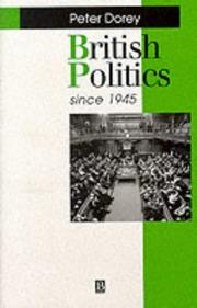 Cover of: British politics since 1945 | Peter Dorey