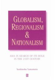 Cover of: Globalism, Regionalism and Nationalism