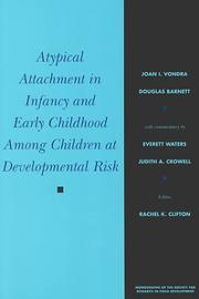 Cover of: Atypical Attachment in Infancy and Early Childhood among Children at Developmental Risk (Monographs for the Society of Research in Child Development) | Joan Vondra
