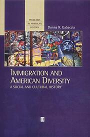 Cover of: Immigration and American Diversity: A Social and Cultural History