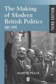 Cover of: The making of modern British politics, 1867-1945