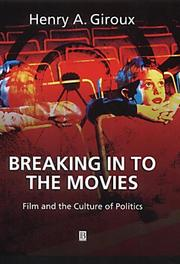 Cover of: Breaking in to the Movies: Film and the Culture of Politics