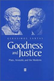 Cover of: Goodness and Justice | Gerasimos Xenophon Santas