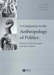 Cover of: A Companion to the Anthropology of Politics (Blackwell Companions to Anthropology) |