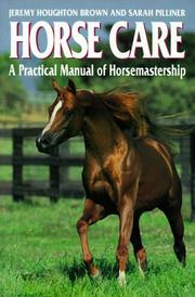 Cover of: Horse care: the practical manual of horsemastership