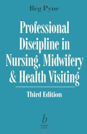 Cover of: Professional discipline in nursing, midwifery, and health visiting | Reginald H. Pyne