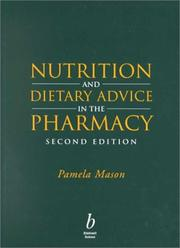 Cover of: Nutrition and Dietary Advice in the Pharmacy | Pamela Mason