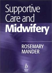 Cover of: Supportive Care and Midwifery | Rosemary Mander