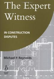 Cover of: The Expert Witness in Construction Disputes | Michael P. Reynolds
