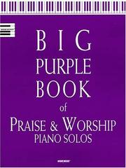 Cover of: Big Purple Book of Praise and Worship Piano Solos | Hal Leonard Corp.