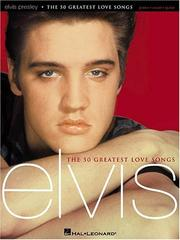 Cover of: Elvis Presley - The 50 Greatest Love Songs
