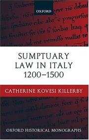 Sumptuary law in Italy 1200-1500 by Catherine Kovesi Killerby