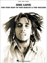 Cover of: One Love - The Very Best of Bob Marley and The Wailers (Piano/Vocal/Guitar Artist Songbook)