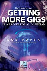 Cover of: The Business of Getting More Gigs as a Professional Musician | Bob Popyk