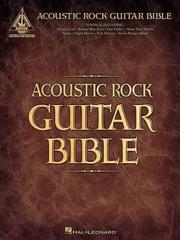 Cover of: Acoustic Rock Guitar Bible | Hal Leonard Corp.