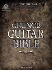 Cover of: Grunge Guitar Bible | Hal Leonard Corp.