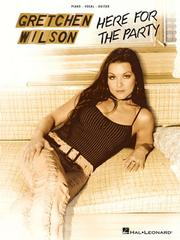 Cover of: Gretchen Wilson - Here for the Party