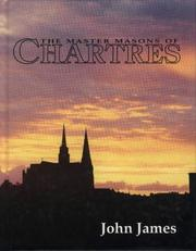 Cover of: The Master Masons of Chartres | John James
