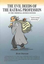 Cover of: The evil deeds of the ratbag profession in the criminal justice system