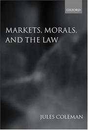 Cover of: Markets, morals, and the law | Jules L. Coleman