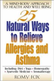 Cover of: 25 Natural Ways To Relieve Allergies and Asthma  | Romy Fox