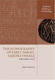 Cover of: iconography of early Anglo-Saxon coinage | Anna Gannon