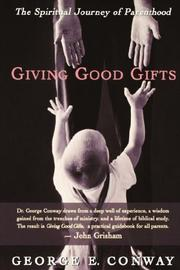 Cover of: Giving good gifts | George E. Conway