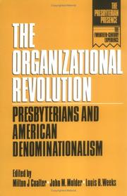 Cover of: The Organizational revolution | edited by Milton J. Coalter, John M. Mulder, Louis B. Weeks ; essays by Louis B. Weeks ... [et al.].