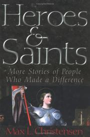 Cover of: Heroes and saints | Max L. Christensen