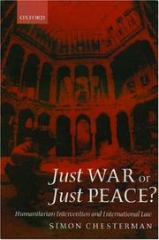 Cover of: Just War or Just Peace?: Humanitarian Intervention and International Law (Oxford Monographs in International Law)