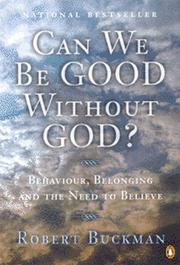 Cover of: Can We Be Good Without God? | Robert Buckman