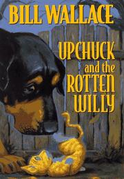 Cover of: Upchuck and the Rotten Willy