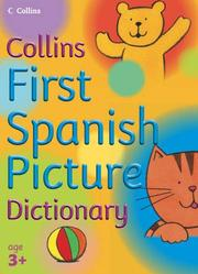 Cover of: First Spanish Picture Dictionary (Collin's Children's Dictionaries)