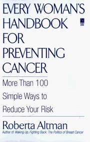 Cover of: Every woman's handbook for preventing cancer