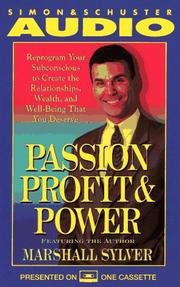 Cover of: Passion Profit and Power Reprogram Your Subconscious to Create the Relationships