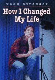 Cover of: How I changed my life | Todd Strasser