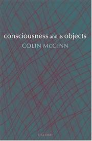 Cover of: Consciousness and its objects | Colin McGinn