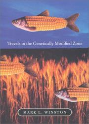 Travels in the Genetically Modified Zone by Mark L. Winston