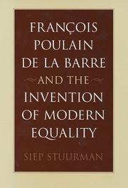 Cover of: François Poulain de la Barre and the Invention of Modern Equality | Siep Stuurman
