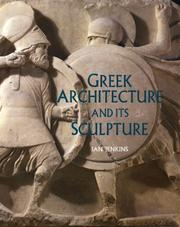 Greek architecture and its sculpture by Ian Jenkins