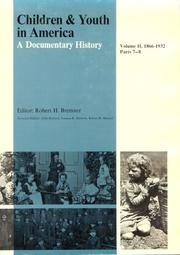Cover of: Children and Youth in America: A Documentary History, Volume II, 1866-1932