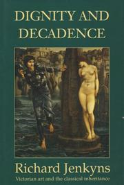 Dignity and decadence by Richard Jenkyns