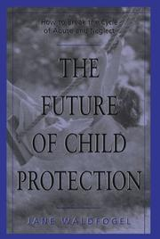 Cover of: The Future of Child Protection: How to Break the Cycle of Abuse and Neglect