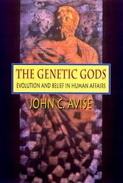 Cover of: The Genetic Gods: evolution and belief in human affairs