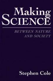 Cover of: Making Science: Between Nature and Society