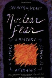 Nuclear fear by Spencer R. Weart