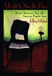 Cover of: A right to sing the blues: African Americans, Jews, and American popular song