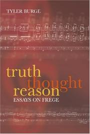 Cover of: Truth, thought, reason | Tyler Burge